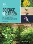Science and the Garden ebook by David S. Ingram,Daphne Vince-Prue,Peter J. Gregory