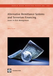 Alternative Remittance Systems And Terrorism Financing: Issues In Risk Mitigation ebook by Vaccani Matteo