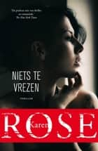 Niets te vrezen ebook by Karen Rose