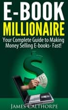EBook Millionaire ebook by James Calthorpe