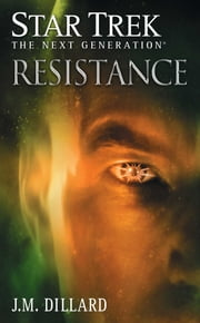 Star Trek: The Next Generation: Resistance ebook by J.M. Dillard