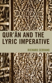 Qur'an and the Lyric Imperative ebook by Richard Serrano