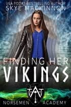 Finding her Vikings ebook by Skye MacKinnon