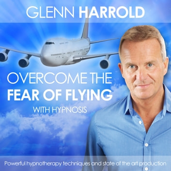 Overcome the Fear of Flying audiobook by Glenn Harrold