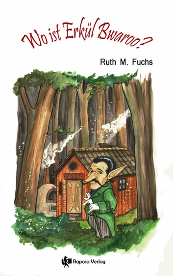 Wo ist Erkül Bwaroo? ebook by Ruth M Fuchs