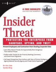 Insider Threat: Protecting the Enterprise from Sabotage, Spying, and Theft ebook by Cole, Eric