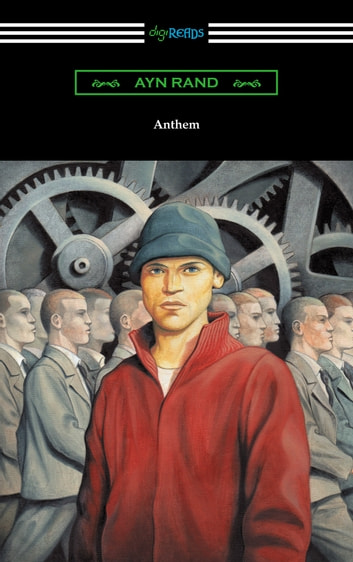 an overview of ayn rands anthem novella equality 7 2521 So begins anthem, whose theme is, in ayn rand's words (known only as equality 7-2521) a teacher's guide to ayn rand's anthem 4 to anthem.