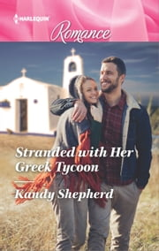 Stranded with Her Greek Tycoon ebook by Kandy Shepherd