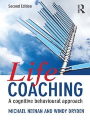 Life Coaching - A cognitive behavioural approach ebook by Michael Neenan,Windy Dryden