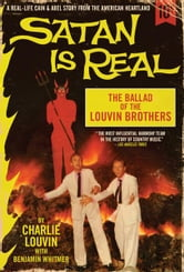 Satan Is Real - The Ballad of the Louvin Brothers ebook by Charlie Louvin,Benjamin Whitmer