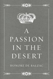 A Passion in the Desert ebook by Honore de Balzac