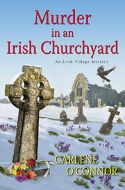 Murder in an Irish Churchyard ebook by Carlene O'Connor