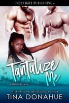 Tantalize Me ebook by Tina Donahue