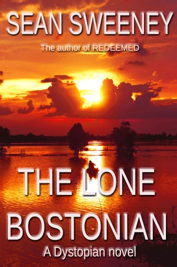The Lone Bostonian ebook by Sean Sweeney