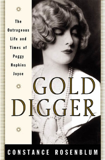Gold Digger - The Outrageous Life and Times of Peggy Hopkins Joyce ebook by Constance Rosenblum