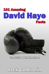 101 Amazing David Haye Facts ebook by Jack Goldstein