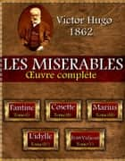 LES MISERABLES - Oeuvre complète ebook by Victor HUGO