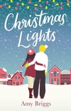 Christmas Lights - the perfect heart-warming festive read ebook by