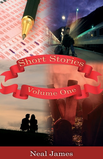 Short Stories - Volume One ebook by Neal James