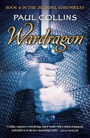 Wardragon - Book 4 of The Jelindel Chronicles ebook by Paul Collins