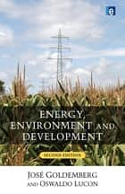 Energy, Environment and Development ebook by Jose Goldemberg, Oswaldo Lucon