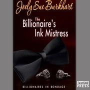 The Billionaire's Ink Mistress - Billionaires in Bondage, Book 2 audiobook by Joely Sue Burkhart