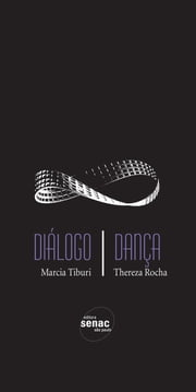 Diálogo/Dança ebook by Marcia Tiburi,Thereza Rocha