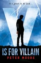 V is for Villain ebook by Peter Moore