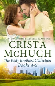 The Kelly Brothers, Books 4-6 - The Heart's Game/A Seductive Melody/In the Red Zone ebook by Crista McHugh