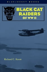Black Cat Raiders of WW II ebook by Richard C. Knott