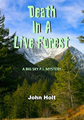 Death in a Live Forest ebook by John Holt