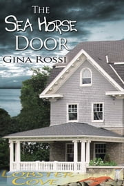 The Sea Horse Door ebook by Gina Rossi