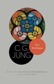 Four Archetypes - (From Vol. 9, Part 1 of the Collected Works of C. G. Jung) (New in Paper) ebook by C. G. Jung,R. F.C. Hull,Sonu Shamdasani