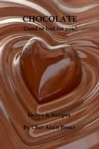 Chocolate - Good or Bad for You? ebook by Alain Braux