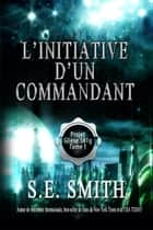 L'initiative d'un commandant ebook by S.E. Smith