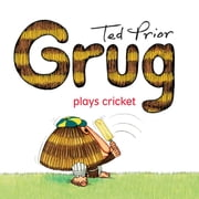 Grug Plays Cricket ebook by Ted Prior