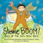 Stewie BOOM! Boss of the Big Boy Bed ebook by Christine Bronstein, Karen Young, Dr. William Sears