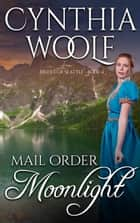 Mail Order Moonlight ebook by Cynthia Woolf