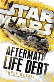 Life Debt: Aftermath (Star Wars) ebook by Chuck Wendig