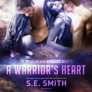 A Warrior's Heart audiobook by S.E. Smith