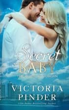 Secret Baby ebook by Victoria Pinder