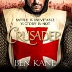 Crusader - The second thrilling instalment in the Lionheart series audiobook by Ben Kane