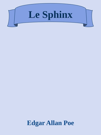Le Sphinx ebook by Edgar Allan Poe
