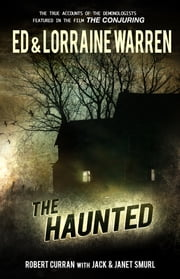 The Haunted - One Family's Nightmare ebook by Ed Warren,Lorraine Warren,Robert Curran,Jack Smurl,Janet Smurl
