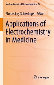 Applications of Electrochemistry in Medicine ebook by