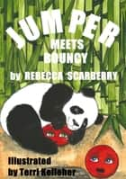 Jumper Meets Bouncy ebook by Rebecca Scarberry