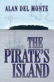 The Pirate's Island ebook by Alan Del Monte