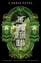 The Song of the Dead ebook by Carrie Patel