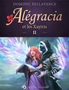 Alégracia et les Xayiris ebook by Dominic Bellavance