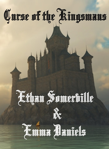 Curse of the Kingsmans ebook by Ethan Somerville,Emma Daniels